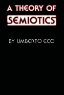 A Theory of Semiotics - Umberto Eco