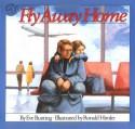 Fly Away Home - Eve Bunting, Ronald Himler