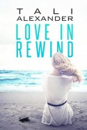 Love in Rewind - Tali Alexander