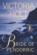Bride of Pendorric - Victoria Holt