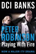 Playing With Fire (Inspector Banks, #14) - Peter Robinson
