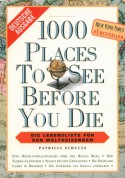 1000 Places To See Before You Die - Patricia Schultz