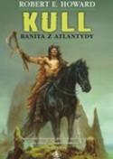 Kull. Banita z Atlantydy - Robert Ervin Howard
