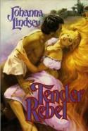 Tender Rebel - Johanna Lindsey