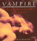 Vampire: The Complete Guide to the World of the Undead - Manuela Dunn Mascetti