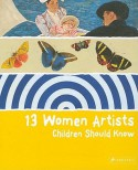 13 Women Artists Children Should Know - Bettina Schuemann, Bettina Schuemann