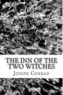 The Inn of the Two Witches - Joseph Conrad