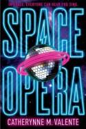 Space Opera - Catherynne M. Valente