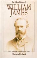 The Selected Letters of William James - Elizabeth Hardwick, William James