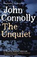 The Unquiet: A Thriller - John Connolly