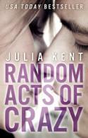 Random Acts of Crazy - Julia Kent