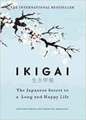 Ikigai: The Japanese Secret to a Long and Happy Life - Francesc Miralles, Hector Garcia-Molina, Marisa Martinez Abad, Heather Cleary
