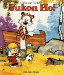 Calvin and Hobbes: Yukon Ho! - Bill Watterson