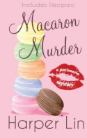 Macaron Murder (A Patisserie Mystery with Recipes) (Volume 1) - Harper Lin
