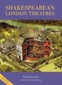 Shakespearean London Theatres - Peter Sillitoe