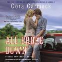 All Broke Down (Rusk University series, Book 2) - Cora Carmack