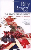 The Progressive Patriot: A Search for Belonging - Billy Bragg