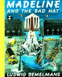 Madeline and the Bad Hat - Ludwig Bemelmans