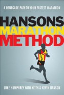 Hansons Marathon Method: A Renegade Path to Your Fastest Marathon - Luke Humphrey, Keith Hanson, Kevin Hanson