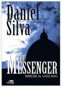 The messenger. Terrore al Vaticano - Daniel Silva