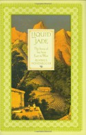 Liquid Jade: The Story of Tea from East to West - Beatrice Hohenegger