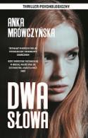 Dwa słowa - Anka Mrówczyńska
