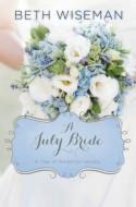 A July Bride - Beth Wiseman