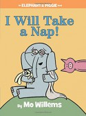 I Will Take A Nap! (An Elephant and Piggie Book) - Mo Willems, Mo Willems