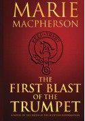 The First Blast of the Trumpet (The Knox Trilogy) - Marie Macpherson