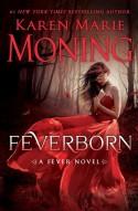 Feverborn: A Fever Novel - Karen Marie Moning