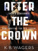 After the Crown - K.B. Wagers