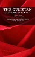 The Gulistan Or Rose Garden Of Sa'di - Muslih-Uddin Sa'di, Edward Rehatsek, David Rosenbaum