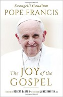 The Joy of the Gospel (Specially Priced Hardcover Edition): Evangelii Gaudium - Pope Francis, James Martin, Robert Barron