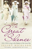 The Great Silence - Juliet Nicolson