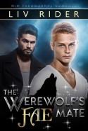 The Werewolf's Fae Mate - Liv Rider