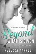 Beyond What is Given - Rebecca Yarros