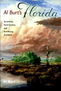 Al Burt's Florida: Snowbirds, Sand Castles, and Self-Rising Crackers - Al Burt
