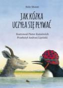 Jak kózka uczyła się pływać - Nele Moost, Pieter Kunstreich, Andrzej Lipiński