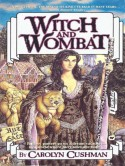 Witch and Wombat - Carolyn Cushman