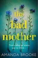 The Bad Mother - Amanda Brooke