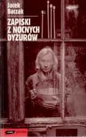 Zapiski z nocnych dyżurów - Jacek Baczak