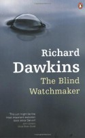 The Blind Watchmaker: Why the Evidence of Evolution Reveals a Universe Without Design - Richard Dawkins