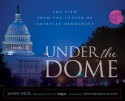 Under the Dome - Jason W. Dick