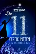 Die 11 Gezeichneten: Das erste Buch der Sterne (Die Bücher der Sterne) - Rose Snow