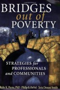 Bridges Out of Poverty: Strategies for Professionals and Communities - Ruby K. Payne, Philip E. DeVol, Terie Dreussi Smith