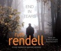 End In Tears: (A Wexford Case) - Ruth Rendell