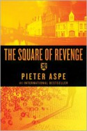 The Square of Revenge: An Inspector Van In Novel (Inspector Van in Mysteries) - Pieter Aspe