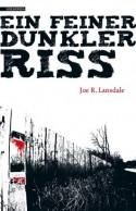 Ein feiner dunkler Riss (German Edition) - Heide Franck, Joe R. Lansdale