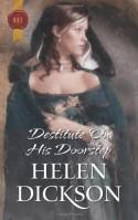 Destitute On His Doorstep (English Civil War #301) - Helen Dickson