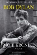 Chronicles: Volume One (Moje Kroniki: Część I) - Bob Dylan
